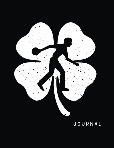 Journal: Bowling, St. Patrick's Day Journal Notebook, Blank Journals For Kids, 8.5 x 11 (Lined Notebooks To Write In)