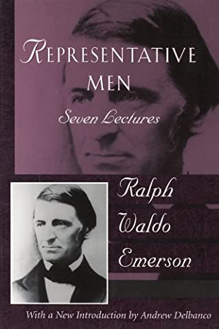 Representative Men: Seven Lectures (Emerson Essays And Lectures)