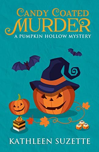 Halloween Murder Mysteries (Candy Coated Murder: A Pumpkin Hollow Mystery, Book)
