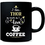 I Love Thor As Much As I Love Coffee Gift For Her - Mug