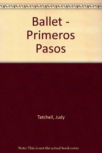 Descargar Libro Ballet - Primeros Pasos Judy Tatchell