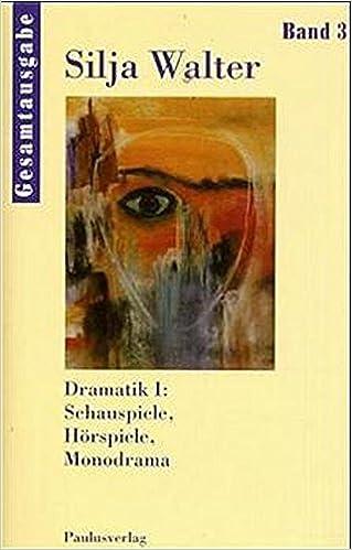 Gesamtausgabe, Bde., Bd.3, Dramatik