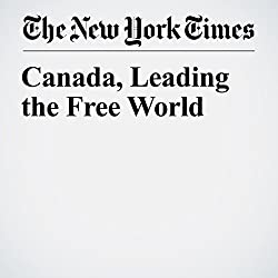 Canada, Leading the Free World