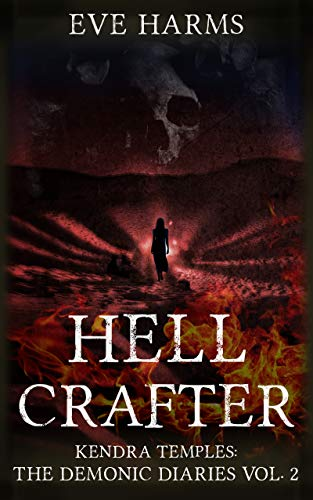 Hellcrafter (Kendra Temples: The Demonic Diaries Book 2) by [Harms, Eve]