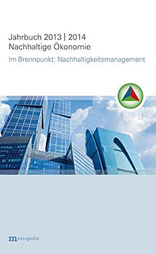 Jahrbuch Nachhaltige Ökonomie 2013/2014: Im Brennpunkt: Nachhaltigkeitsmanagement