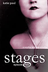 Stages | Episode Two (Sophie Walker Novella Book 2)