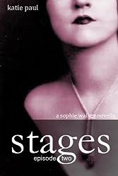 Stages   Episode Two (Sophie Walker Novella Book 2)