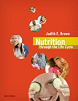 Nutrition Through the Life Cycle, Fourth edition Front Cover