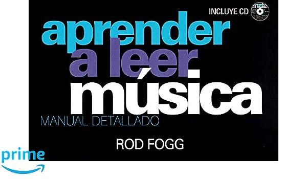 Aprender A Leer Música. Manual Detallado: Amazon.es: Rod Fogg, Helena Franco Muns: Libros