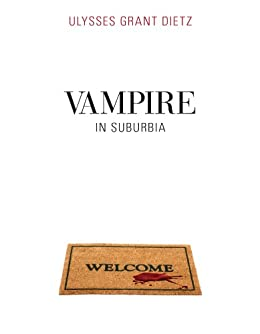 Vampire in Suburbia (the Sequel to Desmond) by [Dietz, Ulysses Grant]