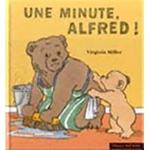 Minute, alfred! -une