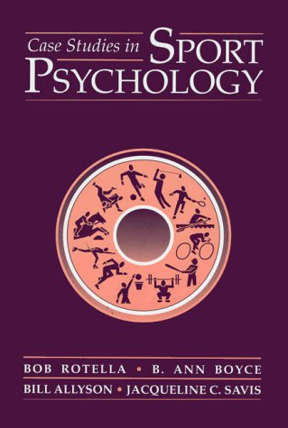 Case Studies In Sport Psychology (The Jones and Bartlett Series in Health and Physical Education)