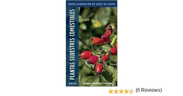 Plantas silvestres comestibles.Nueva generación: Nueva generación de guías de campo: 20 GUIAS DEL NATURALISTA: Amazon.es: BASTGEN, CHRISTA, SCHRÖDER, BERKO, ZURLUTTER, STEFANIE, INSUA, ESTELA: Libros