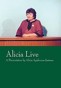 Alicia Live: A Presentation by Alicia Appleman-Jurman