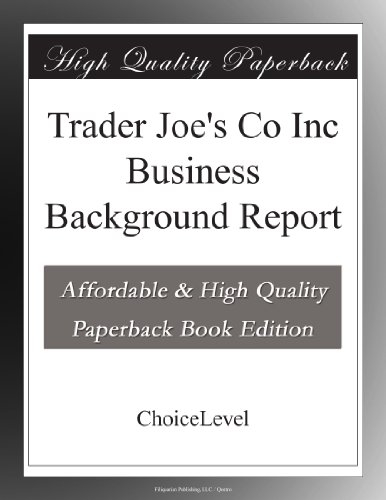 Trader Joe's Co Inc Business Background Report