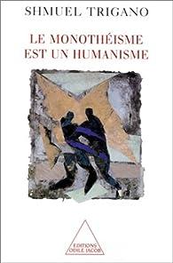 Le monothéisme est un humanisme par Shmuel Trigano