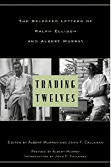 Trading Twelves: The Selected Letters of Ralph Ellison and Albert Murray (Modern Library) Hardcover