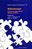 img - for Bibliotherapy: A Clinical Approach for Helping Children (Special Aspects of Education) book / textbook / text book