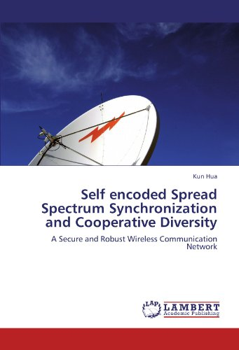 Self encoded Spread Spectrum Synchronization and Cooperative Diversity: A Secure and Robust Wireless Communication Network