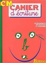 CAHIER D'ECRITURE CM    (Ancienne Edition)