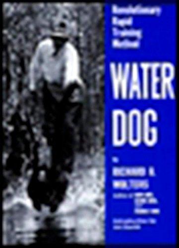 Water Dog: Revolutionary Rapid Training Method (Labrador Retriever Dogs Pictures)