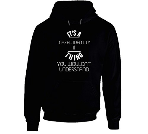 Mazel Identity i1 Thing Wouldnt Understand Funny Car Auto Hooded Pullover XL Black