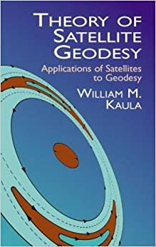 Theory of Satellite Geodesy: Applications of Satellites to Geodesy (Dover Earth Science)
