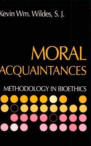 Moral Acquaintances: Methodology in Bioethics