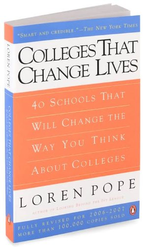 By Loren Pope CollegesThatChangeLives:40 SchoolsThatWillChange the Way You Think About Colleges(text only)[Paperback]2006