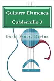 Guitarra Flamenca Cuadernillo 3: Aprendiendo a tocar por Farrucas: Volume 3