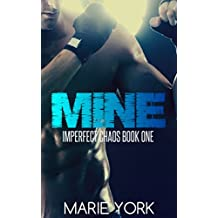 Mine (Fighter Romance) (Imperfect Chaos #1)