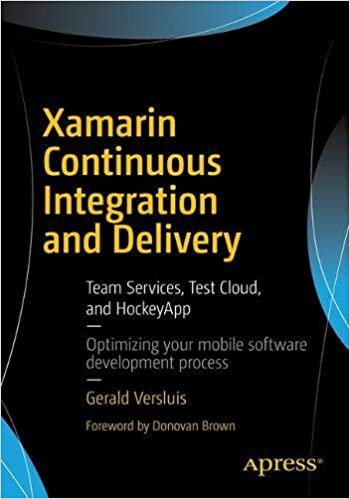 My book; Xamarin Continuous Integration and Delivery: Team Services, Test Cloud, and HockeyApp