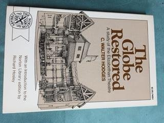 The Globe Restored; A Study of the Elizabethan Theatre (The Norton Library, N691) (The Globe Theater History)