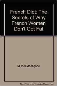 French Kids Dont Get Fat: Why? - Karen Le Billon
