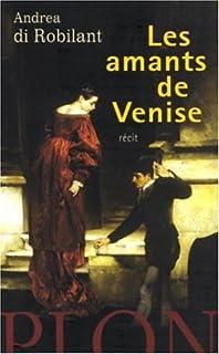 Les amants de Venise, Di Robilant, Andrea
