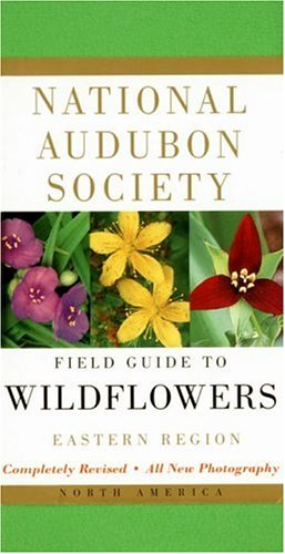 National Audubon Society Field Guide to North American Wildflowers: Eastern Region (National Audubon Society Field Guide) - Book  of the National Audubon Society Field Guides