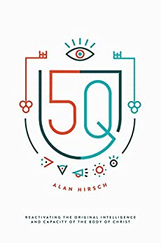 5Q: Reactivating the Original Intelligence and Capacity of the Body of Christ by [Hirsch, Alan]