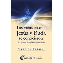 Vidas en que Jesús y Buda se conocieron, Las. Una historia de poderosos compañeros