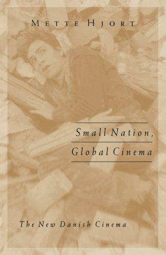 Small Nation, Global Cinema: The New Danish Cinema...