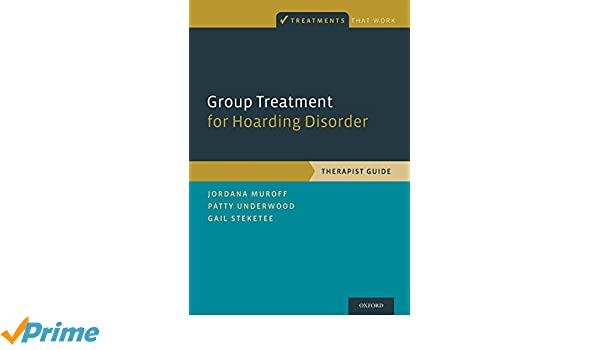 Amazon.com: Group Treatment for Hoarding Disorder: Therapist Guide ...