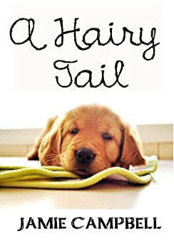 A Hairy Tail (The Hairy Tail Series Book 1) by [Campbell, Jamie]