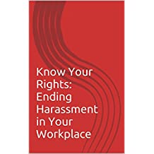 Know Your Rights: Ending Harassment in Your Workplace