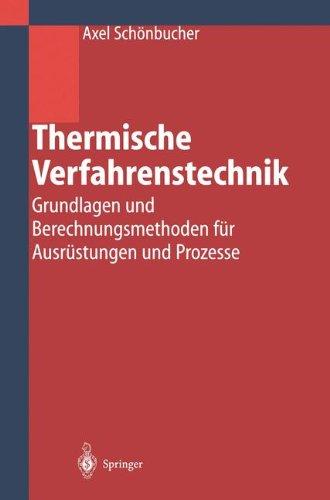 Thermische Verfahrenstechnik: Grundlagen und Berechnungsmethoden für Ausrüstungen und Prozesse