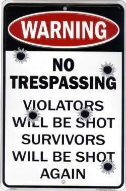 Warning Trespassers Will Be Shot Survivors Again Aluminum Metal Novelty Sign