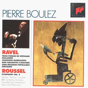 Maurice Ravel: Orchestral Songs - Trois poèmes de Stéphane Mallarmé; Chansons madécasses; Don Quichotte à Dulcinée; Cinq mélodies populaires grecques / Roussel: Symphony No. 3 in G minor, Op. 42 by Sony