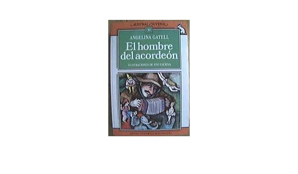 El Hombre Del Acordeon: Angelina Gatell, Vivi Escriva: 9788439508267: Amazon.com: Books