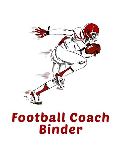 Football Coach Binder: Undated 12-Month Calendar, Team Roster, Player Statistics For Football Coaches & Players With Play Design Field Blank Pages