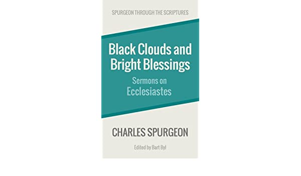 Black Clouds and Bright Blessings: Sermons on Ecclesiastes
