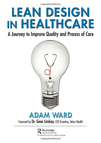 Lean Design in Healthcare: A Journey to Improve Quality and Process of Care