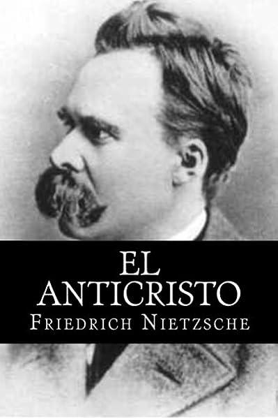El Anticristo (Spanish Edition): Amazon.es: Nietzsche, Friedrich: Libros
